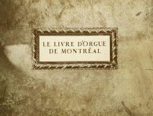 Le Livre d'orgue de Montréal [musique imprimée]