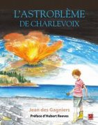 L'astroblème de Charlevoix / Jean des Gagniers ; préface d'Hubert Reeves